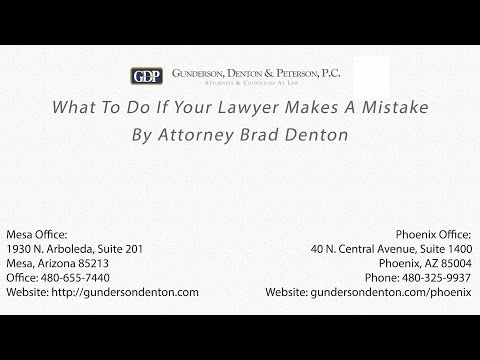 What To Do If Your Lawyer Makes A Mistake | Attorney Brad Denton