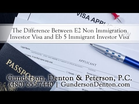 The Difference Between E2 Non Immigration Investor Visa and Eb 5 Immigrant Investor Visa