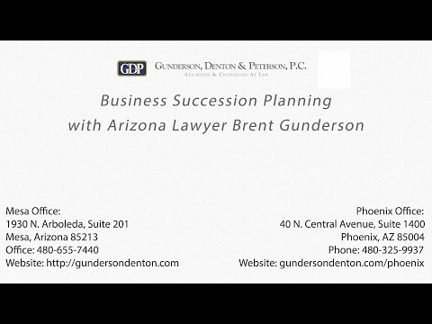Business Succession Planning with Arizona Lawyer Brent Gunderson