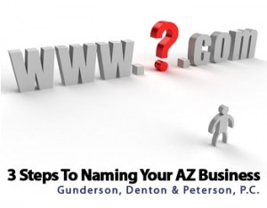 3 Steps To Naming Your New Phoenix AZ Business