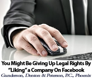 You Might Be Giving Up Legal Rights by Liking a Company on Facebook